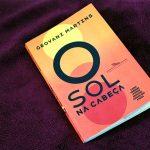 Resenha: O Sol na Cabeça – Geovani Martins