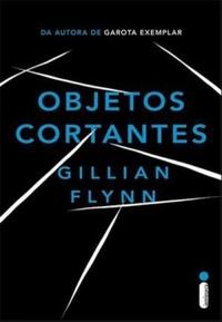 Resenha: Objetos Cortantes - Gillian Flynn