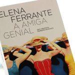 Resenha: A Amiga Genial – Elena Ferrante