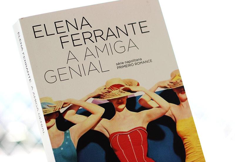 Resenha: A Amiga Genial - Elena Ferrante: lidos em 2018