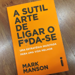 """As melhores frases de """"A sutil arte de ligar o foda-se"""", de Mark Manson"""
