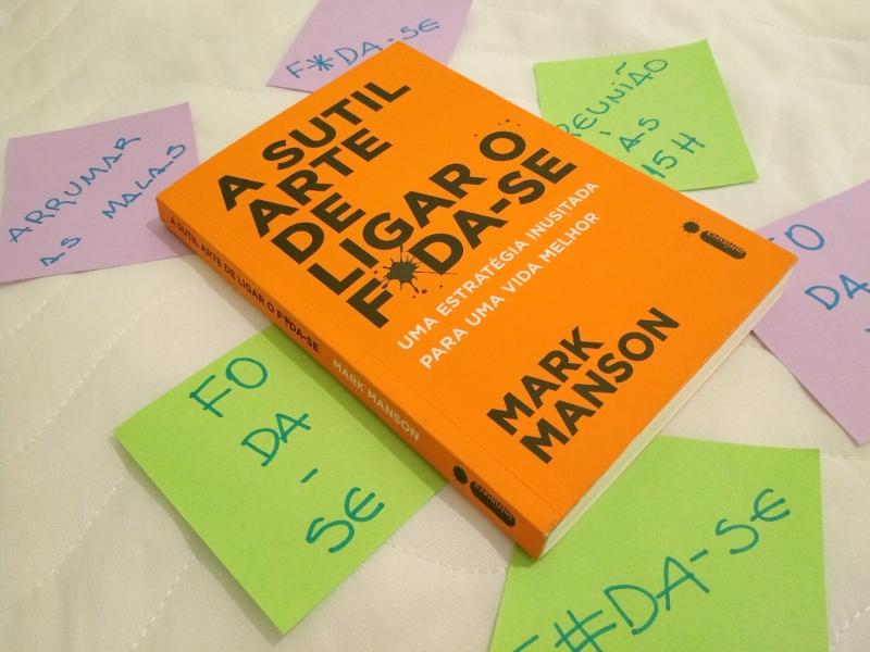 Resenha: A sutil arte de ligar o f*da-se - Mark Manson