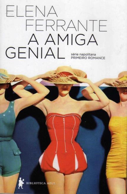Resenha: A Amiga Genial - Elena Ferrante