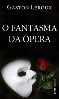 Resenha: O Fantasma da Ópera - Gaston Leroux