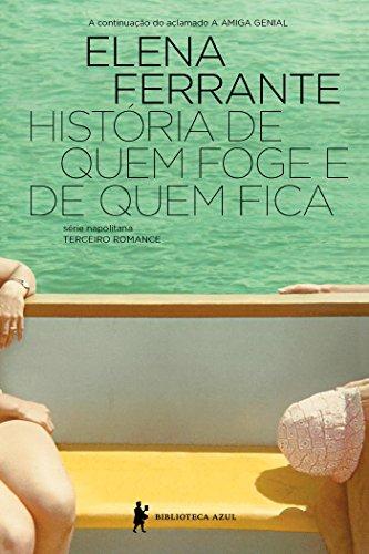 Resenha: História de Quem Foge e de Quem Fica - Elena Ferrante