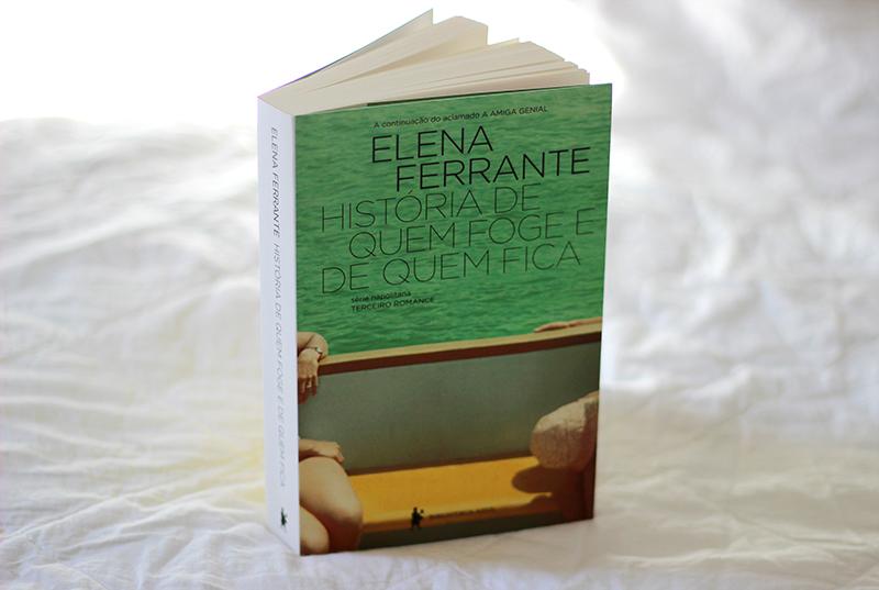 Resenha: História de Quem Foge e de Quem Fica – Elena Ferrante