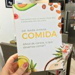 Resenha: Comida – Afinal de Contas, o Que Devemos Comer? – Mark Hyman
