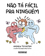 Resenha: Não tá fácil pra ninguém - Andrew Tsyaston