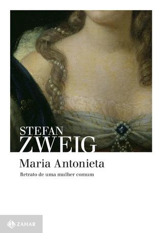 Resenha: Maria Antonieta - Stefan Zweig
