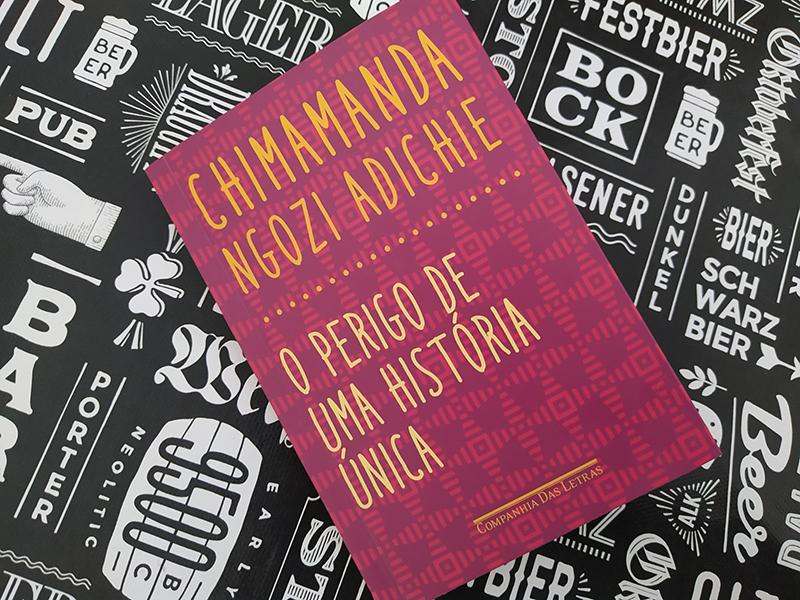 Resenha: O Perigo de uma História Única - Chimamanda Ngozi Adichie
