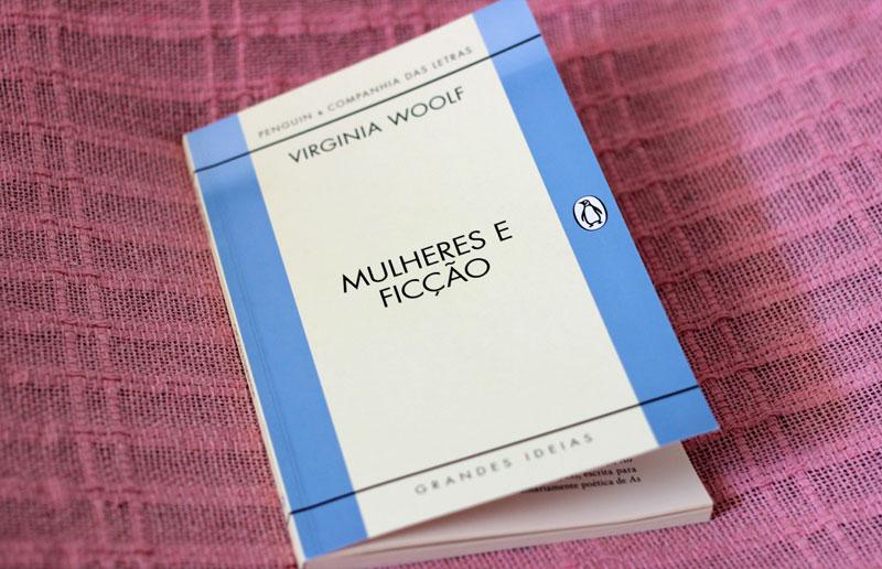 Resenha: Mulheres e Ficção – Virginia Woolf