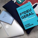 Resenha: F*deu Geral – Mark Manson