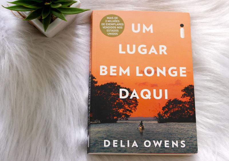 Resenha: Um Lugar Bem Longe Daqui – Delia Owens