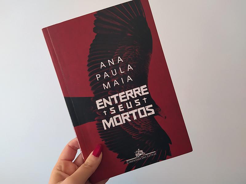 Resenha: Enterre Seus Mortos - Ana Paula Maia