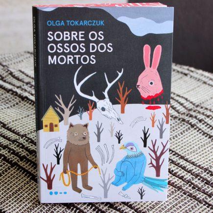 Resenha: Sobre os Ossos dos Mortos – Olga Tokarczuk