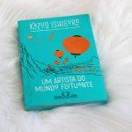 Resenha: Um Artista do Mundo Flutuante – Kazuo Ishiguro