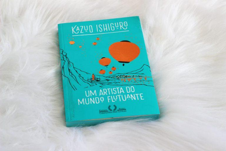 Resenha: Um Artista do Mundo Flutuante - Kazuo Ishiguro