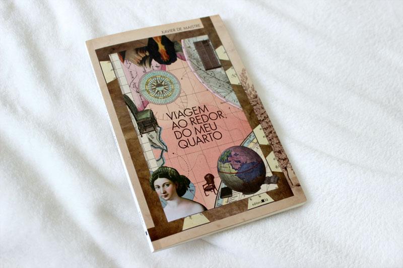 Resenha: Viagem ao redor do meu quarto - Xavier de Maistre